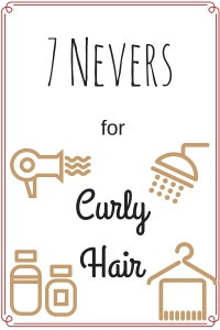 7 Nevers for Curly Hair- Have curly hair? Here are some things you should NEVER do to your curly hair!
