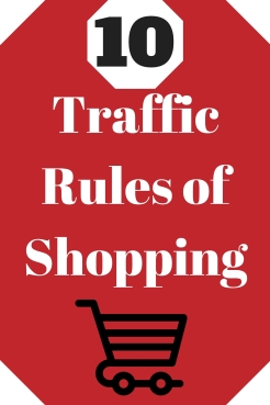 Traffic Rules of Shopping- Too many accidents happen on the shopping roadway. Rules need to be implemented like our concrete highways to avoid shopping and grocery store catastrophes.